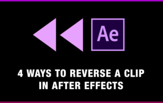 4 Ways to Reverse A Clipin After Effects