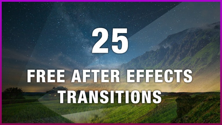 Get 25 After Effects Transitions for Free