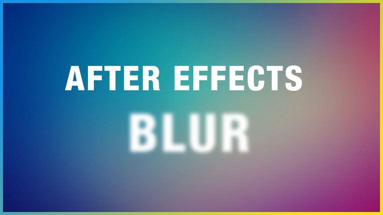 After Effects Blur Effects